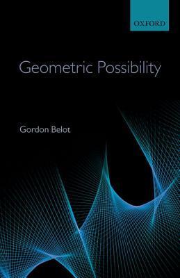 Geometric Possibility  by  Gordon Belot
