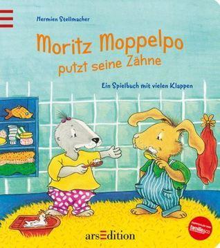 Moritz Moppelpo putzt seine Zähne Hermien Stellmacher