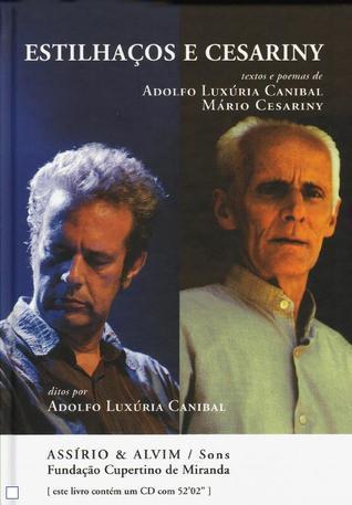 Estilhaços e Cesariny  by  Adolfo Luxúria Canibal