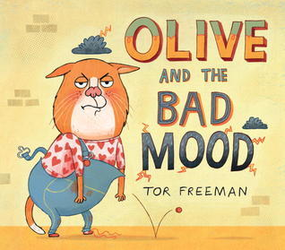 Olive and the Bad Mood Tor Freeman
