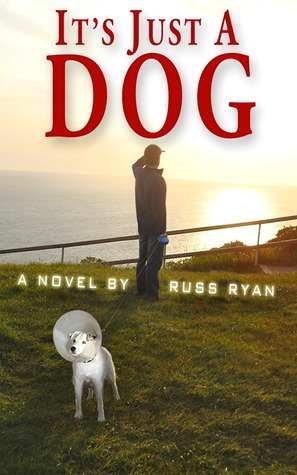 Its Just a Dog  by  Russ Ryan