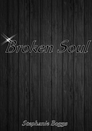Broken Soul Stephanie Boggs