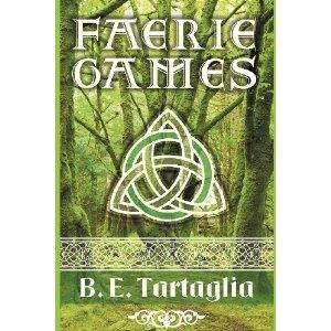 Faerie Games B.E. Tartaglia