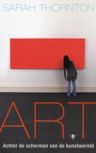 Art: achter de schermen van de kunstwereld Sarah Thornton