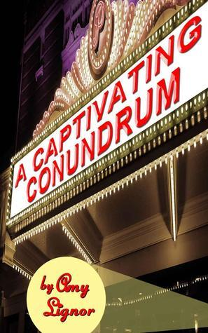 A Captivating Conundrum  by  Amy  Lignor