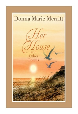 Her House and Other Poems Donna Marie Merritt