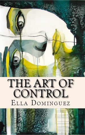 The Art of Control (The Art of D/s #3)  by  Ella Dominguez