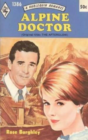 Alpine Doctor  by  Rose Burghley