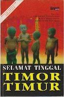 Selamat Tinggal Timor Timur, Catatan Perjalanan Para Pekerja Kemanusiaan  by  Yohanes Sukandar