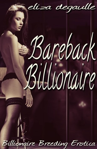 Bareback Billionaire Eliza DeGaulle