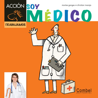 Soy médico  by  Montse Ganges