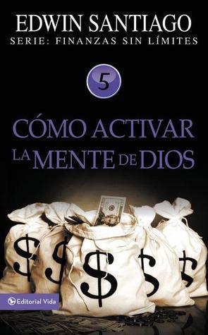 Como Activar La Mente de Dios  by  Edwin Santiago