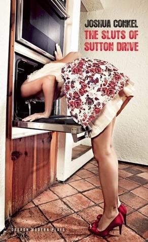 The Sluts of Sutton Drive  by  Joshua Conkel