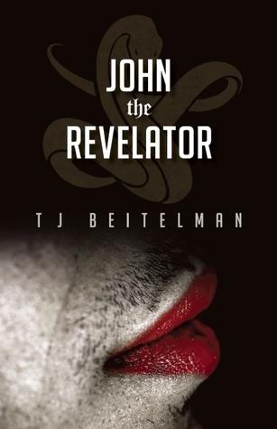John the Revelator  by  T.J. Beitelman