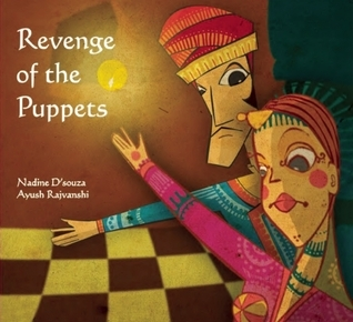 Revenge of the Puppets  by  Nadine Dsouza