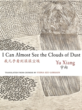 I Can Almost See the Clouds of Dust Yu Xiang