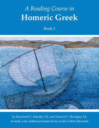 A Reading Course in Homeric Greek, 2 Vols Raymond V. Schoder