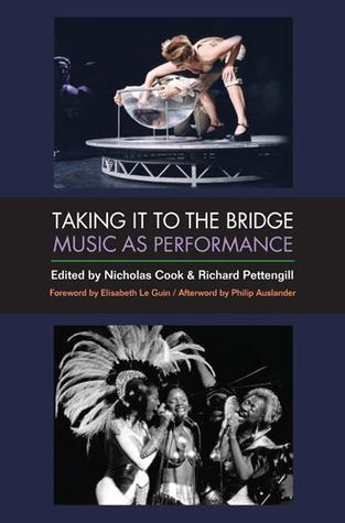 Taking It to the Bridge: Music as Performance Richard Pettengill