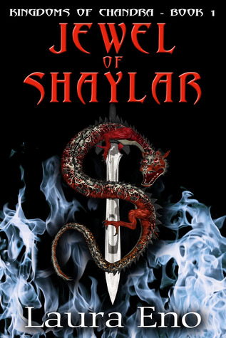 Jewel of Shaylar, (Kingdoms of Chandra, #1)  by  Laura Eno