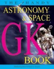 The HANDY ASTRONOMY and SPACE GK BOOK  by  Phillis Engelbert