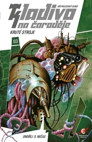 Kruté stroje (Kladivo na čaroděje, # 3)  by  Ondřej S. Nečas