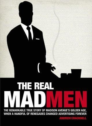 The Real Mad Men  by  Andrew Cracknell