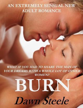 Burn (Burn, #1) Dawn Steele