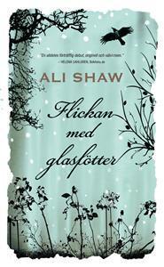 Flickan med glasfötter  by  Ali Shaw