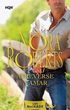 Atreverse a amar Nora Roberts