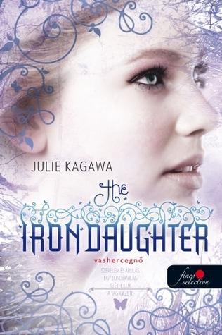The Iron Daughter-Vashercegnő (Vastündérek #2) Julie Kagawa