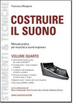 Costruire il suono 2: Manuale pratico per musicisti e sound engineers  by  Francesco Mangione