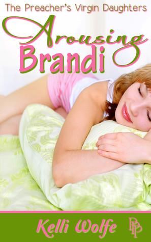 Arousing Brandi Kelli Wolfe
