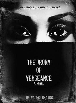 The Irony of Vengeance (#1) Valeri Beatrix