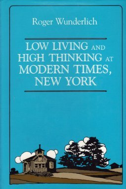 Low Living and High Thinking at Modern Times, New York  by  Roger Wunderlich