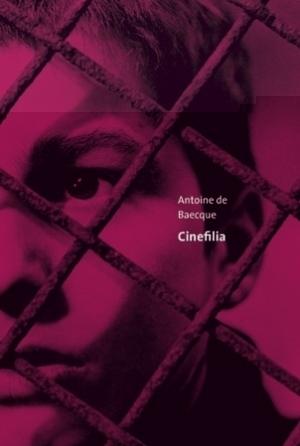 Cinefilia Antoine de Baecque