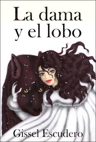 La dama y el lobo  by  Gissel Escudero