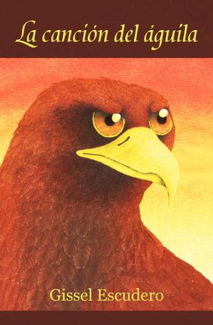 La canción del águila Gissel Escudero