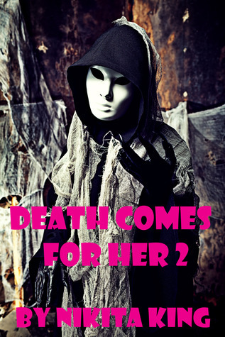 Death Comes For Her  by  Nikita King