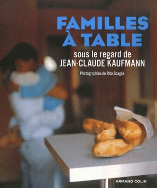 Familles à table Jean-Claude Kaufmann