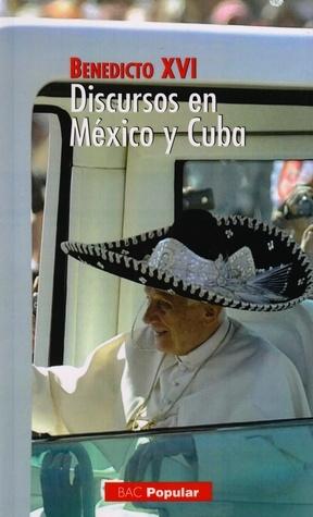 Discursos en México y Cuba  by  Pope Benedict XVI