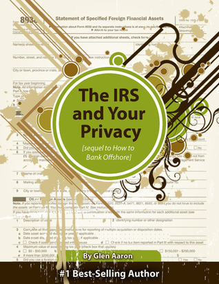 The IRS and Your Privacy (Privacy series, #1)  by  Glen Aaron