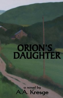 Orions Daughter  by  A.A. Kresge