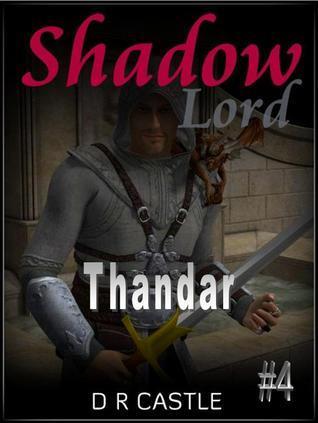 Thandar (Shadow Lord, #4) D.R. Castle
