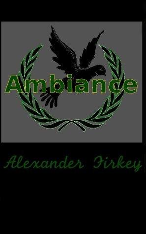 Ambiance Alexander Firkey