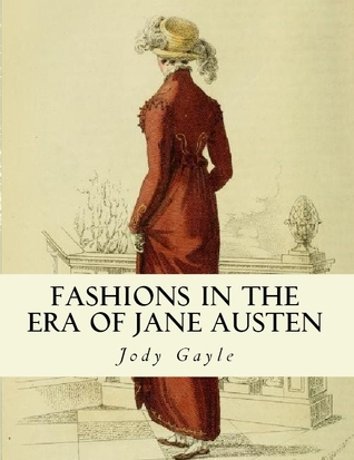 Fashions in the Era of Jane Austen: Ackermanns Repository of Arts Jody Gayle