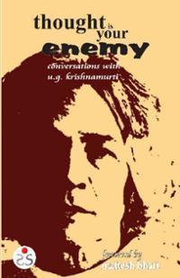 Le Mental Est Un Mythe: Entretiens Déroutants Avec U.G U.G. Krishnamurti