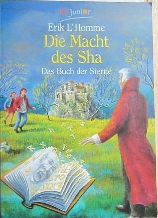 Die Macht des Sha (Das Buch der Sterne, #2)  by  Erik LHomme