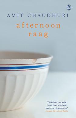 Afternoon Raag  by  Amit Chaudhuri