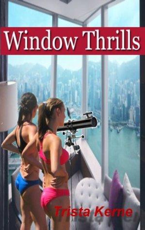 Window Thrills  by  Trista Kerne