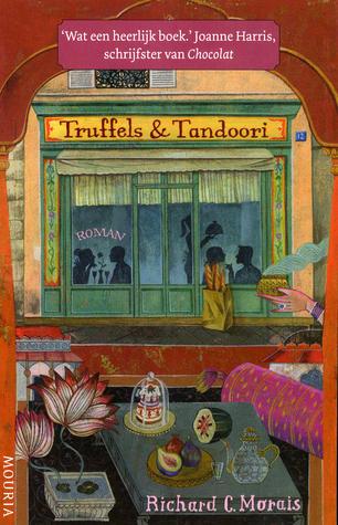 Truffels & Tandoori  by  Richard C. Morais